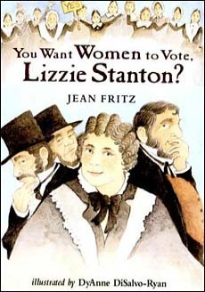 You Want Women to Vote Lizzie Stanton?