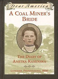 A Coal Miner's Bride: The Diary of Anetka Kaminska, Lattimer, Pennsylvania, 1896 by Susan Campbell Bartoletti