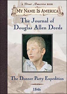 The Journal of Douglas Allen Deeds:The Donner Party Expedition, 1846 by Rodman Philbrick