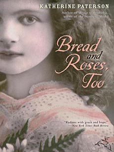 Bread and Roses too by Katherine Paterson