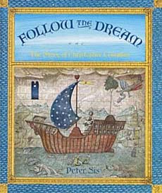 Follow the Drea: The story of Christopher Columbus by Peter SIs