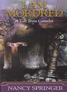 I Am Mordred : A Tale from Camelot