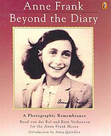 Anne Frank : Beyond the Diary : A Photographic Remembrance