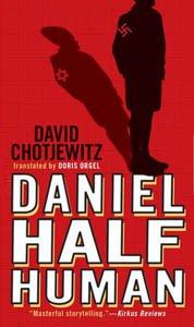 Daniel Half Human and the Good Nazi