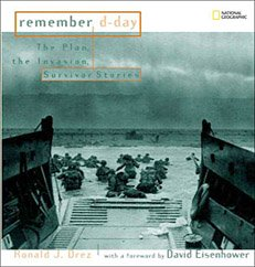 Remember D-Day : The Plan , the Invasion , Survivor Stories