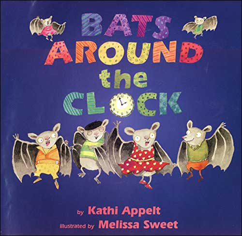 Bats Around the Clock by Kathi Appelt