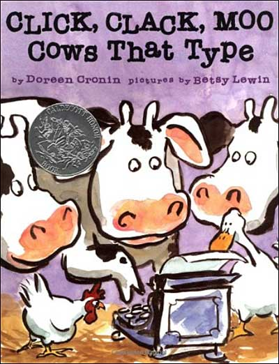 Click, Clack, Moo, Cows That Type by Doreen Cronin